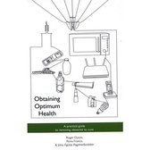 Obtaining Optimum Health - A practical guide to removing obstacles to cure