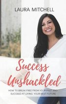 Success Unshackled