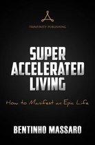 Boek cover Super Accelerated Living van Bentinho Massaro (Paperback)