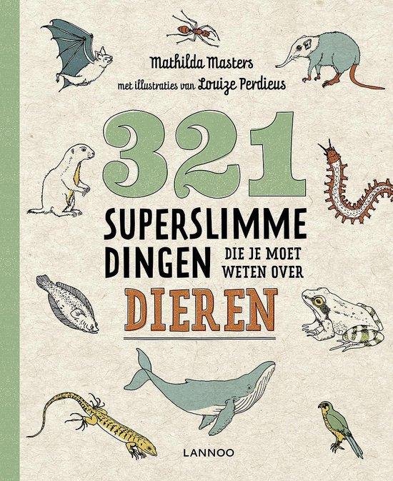 321 superslimme dingen die je moet weten over dieren - Mathilda Masters |