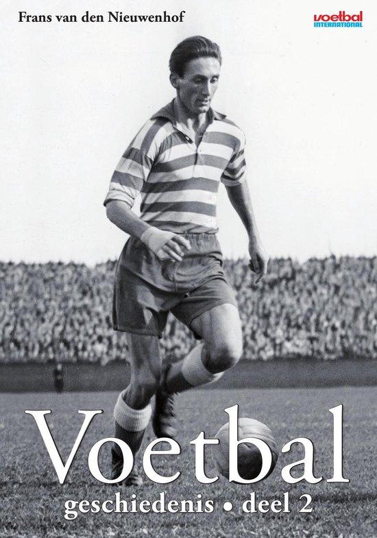 Voetbalgeschiedenis Deel 2 - Frans van den Nieuwenhof |