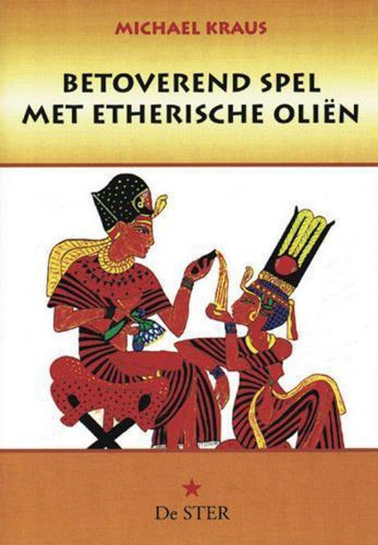 BETOVEREND SPEL MET ETHERISCHE OLIEN - Michael Kraus |