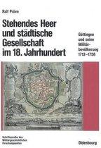 Stehendes Heer und stadtische Gesellschaft im 18. Jahrhundert