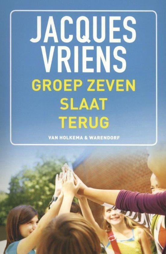 Groep zeven slaat terug - Jacques Vriens |
