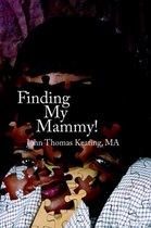Finding My Mammy!