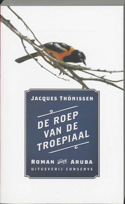 De Roep Van De Troepiaal - Jacques Thönissen |
