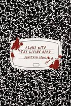 Alone with the Living Dead