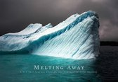 Melting Away : Images of the Arctic and Antarctic