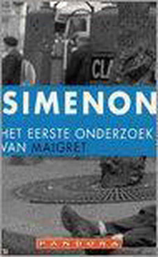 Het Eerste Onderzoek Van Maigret - Georges Simenon  