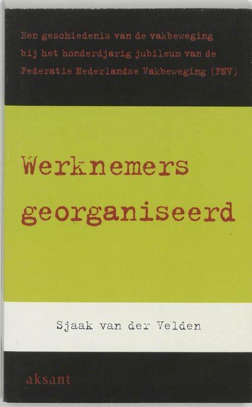 Werknemers georganiseerd - S. van der Velden  