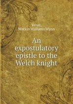 An Expostulatory Epistle to the Welch Knight