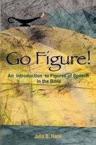 Boek cover Go Figure! An Introduction to Figures of Speech in the Bible van Julia B Hans