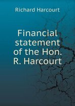Financial Statement of the Hon. R. Harcourt