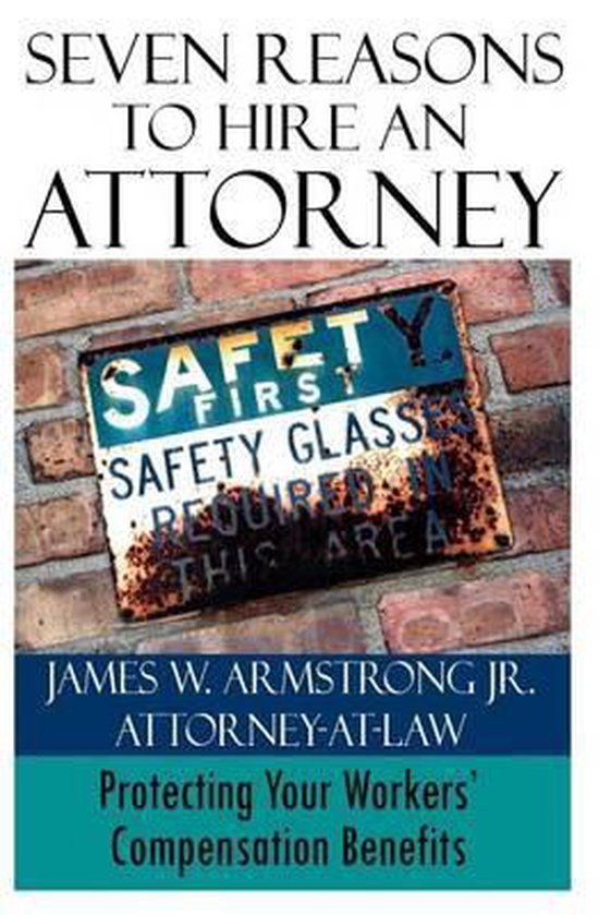 Boek cover Seven Reasons to Hire an Attorney van James W Armstrong, Jr (Paperback)