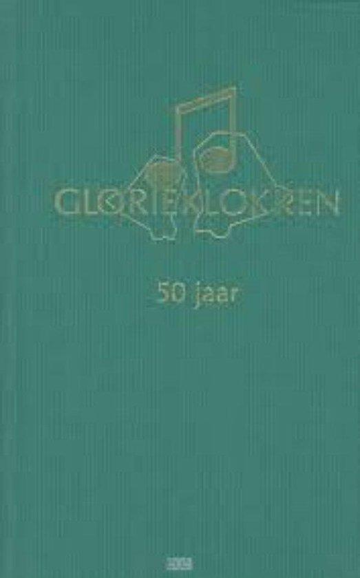 Glorieklokken 50 jaar - Alt, M.A. |