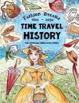 Time Travel History - Fashion Dreams 1800 - 2030