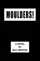 Moulders!