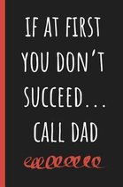 If at first you don't succeed...call Dad