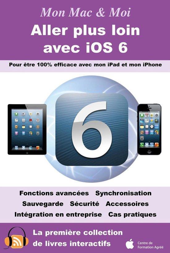 Aller plus loin avec iOS 6