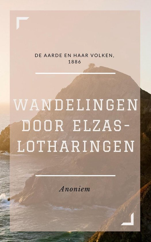 Wandelingen door Elzas-Lotharingen (Geïllustreerd) - Anoniem |
