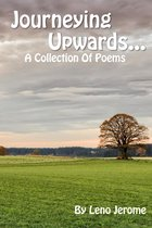 Journeying Upwards: A Collection of Poems