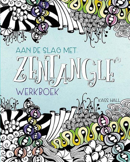 Aan de slag met Zentangle Werkboek - Kass Hall pdf epub
