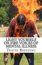 Light Yourself on Fire Voices of Mental Illness