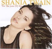 Shaniatwain:For The Love Of Him