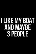 I Like My Boat and Maybe 3 People