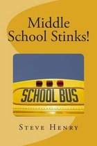 Middle School Stinks!