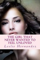The Girl That Never Wanted to Feel Unloved
