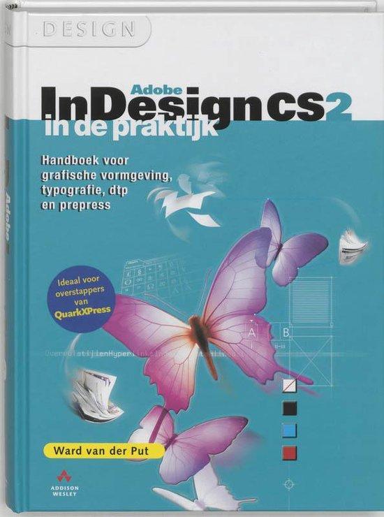 Adobe Indesign Cs2 In De Praktijk - Ward van der Put  