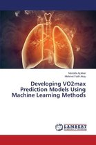 Developing Vo2max Prediction Models Using Machine Learning Methods