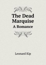 The Dead Marquise a Romance