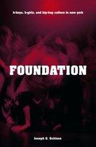 Foundation B-Boys, B-Girls and Hip-HOP Culture