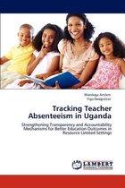 Tracking Teacher Absenteeism in Uganda