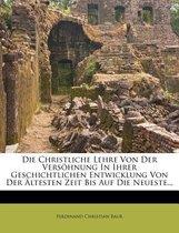 Die Christliche Lehre Von Der Vers Hnung in Ihrer Geschichtlichen Entwicklung Von Der Ltesten Zeit Bis Auf Die Neueste...