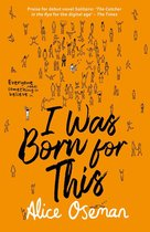 Boek cover I Was Born for This van Alice Oseman (Onbekend)