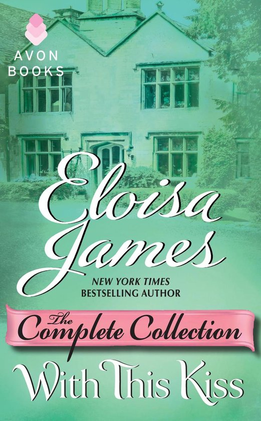 Boek cover With This Kiss: The Complete Collection van Eloisa James (Onbekend)