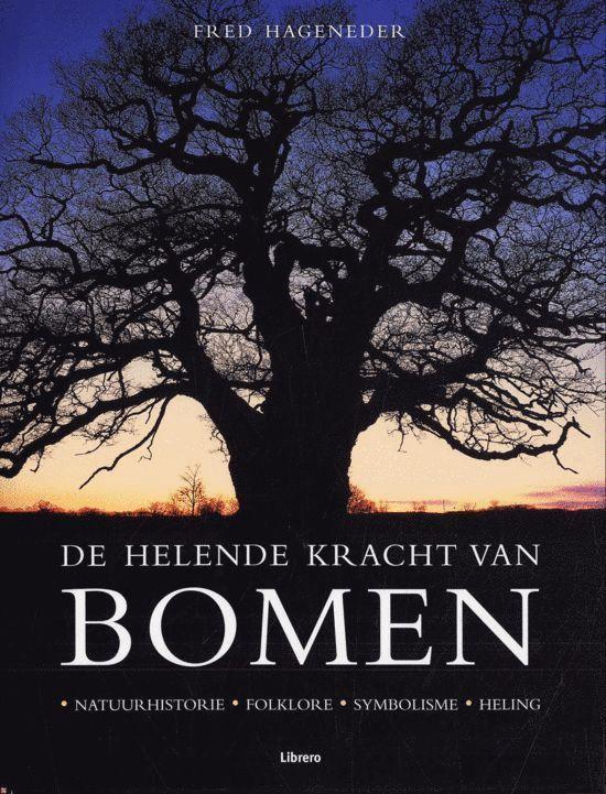 De Helende Kracht Van Bomen - Fred Hageneder |