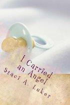 I Carried an Angel