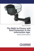 The Right to Privacy and Data Protection in the Information Age