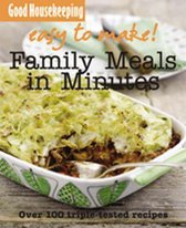 Good Housekeeping Easy to Make! Family Meals in Minutes