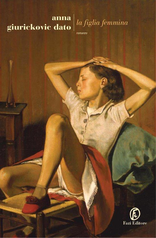Boek cover La figlia femmina van Anna Giurickovic Dato (Onbekend)