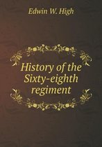History of the Sixty-Eighth Regiment