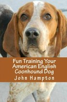 Fun Training Your American English Coonhound Dog