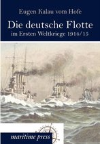 Die Deutsche Flotte Im Ersten Weltkriege 1914/15