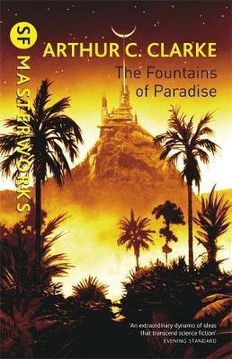 The Fountains Of Paradise - Sir Arthur C. Clarke