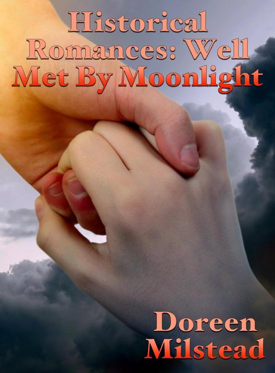 Historical Romances: Well Met By Moonlight