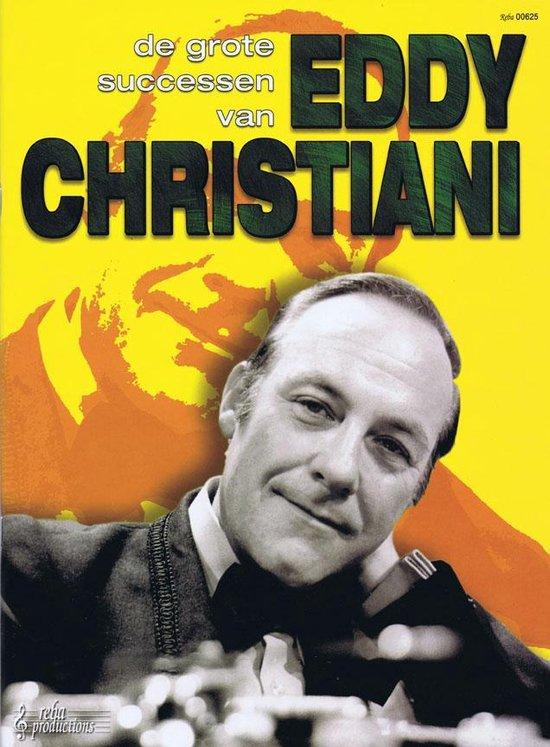 De grote successen van Eddy Christiani - Reba Productions |